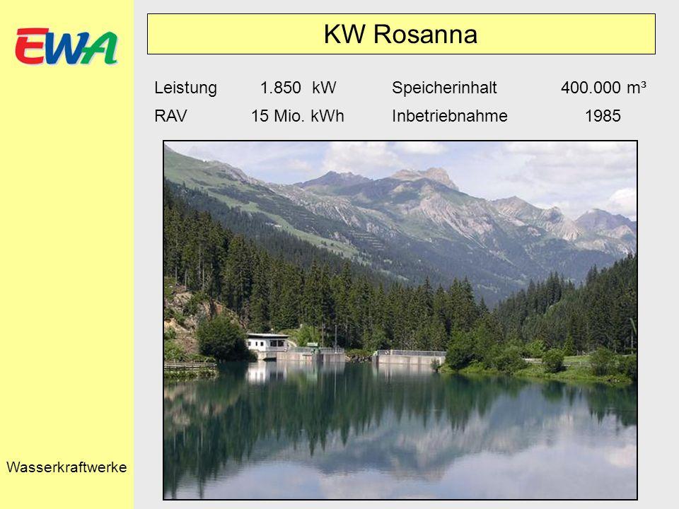 KW Rosanna Leistung 1.850 kWSpeicherinhalt 400.000 m³ RAV15 Mio. kWhInbetriebnahme 1985 Wasserkraftwerke