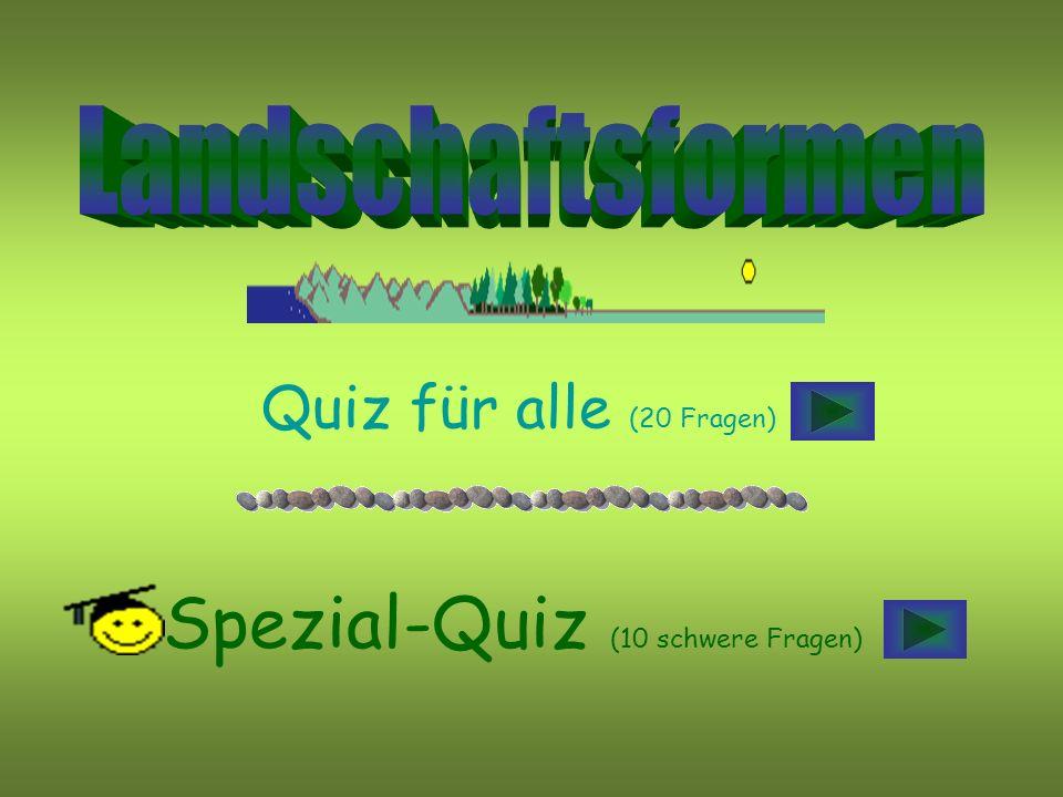 Quiz für alle (20 Fragen) -Spezial-Quiz (10 schwere Fragen)