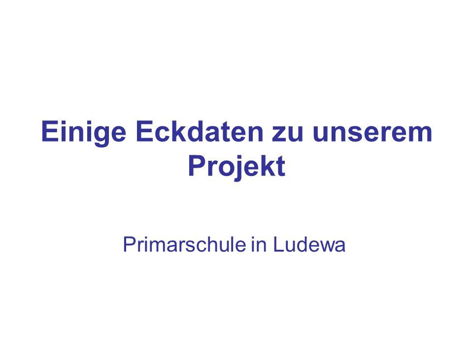 Einige Eckdaten zu unserem Projekt Primarschule in Ludewa