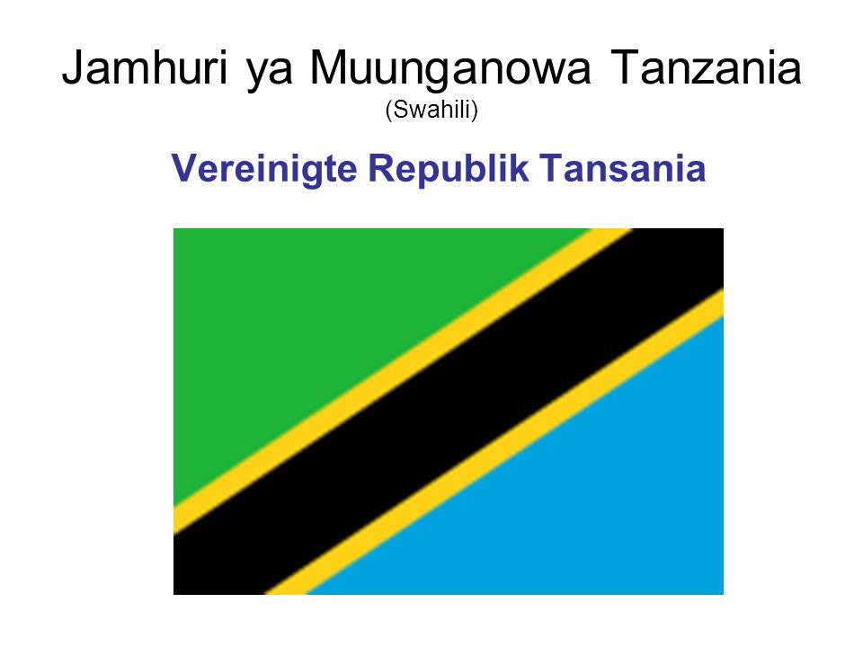 Einige Daten zu Tansania Amtssprache: Swahili Hauptstadt: Dodoma Regierungssitz: Daressalam Fläche: 945087 km2 Einwohner: 36766356 (Juli 05) Bevölkerungsdichte: 39 Einwohner / km2 Nationalhymne: Mungu ibariki Afrika