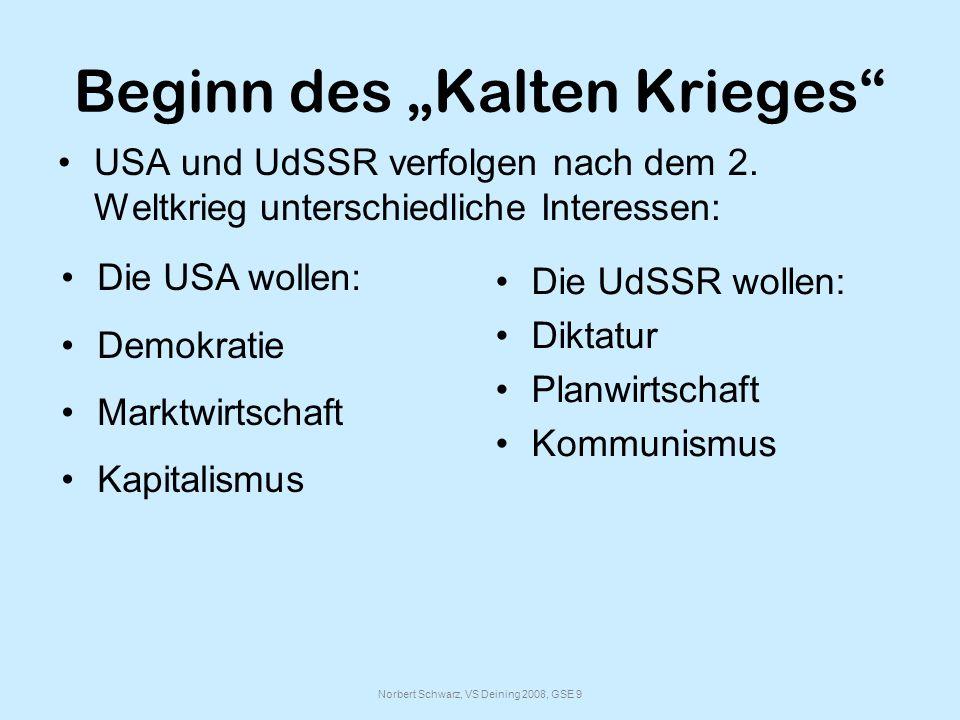 Norbert Schwarz, VS Deining 2008, GSE 9 Beginn des Kalten Krieges USA und UdSSR verfolgen nach dem 2.