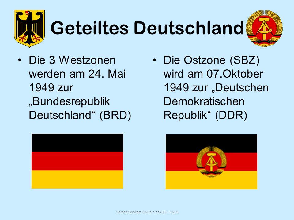 Norbert Schwarz, VS Deining 2008, GSE 9 Geteiltes Deutschland Die 3 Westzonen werden am 24.