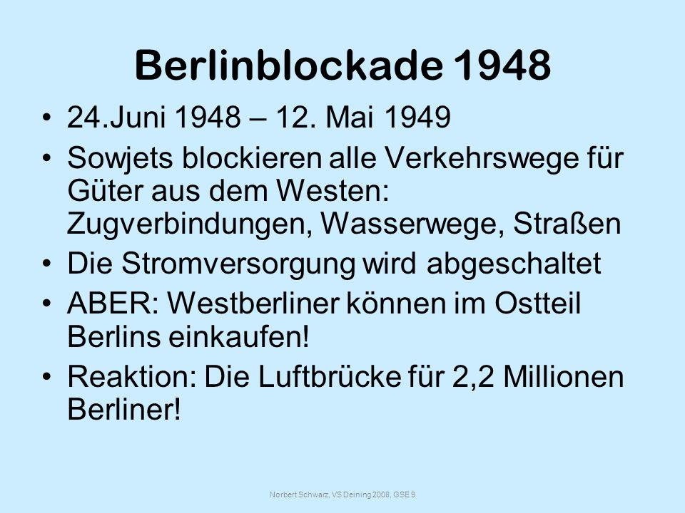 Norbert Schwarz, VS Deining 2008, GSE 9 Berlinblockade 1948 24.Juni 1948 – 12.