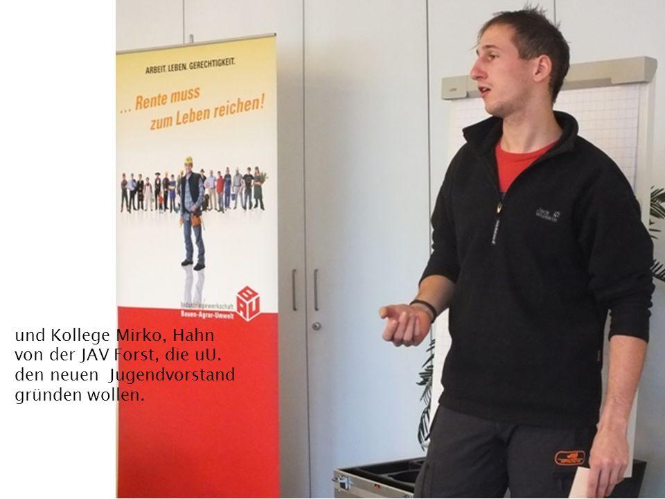 und Kollege Mirko, Hahn von der JAV Forst, die uU. den neuen Jugendvorstand gründen wollen.