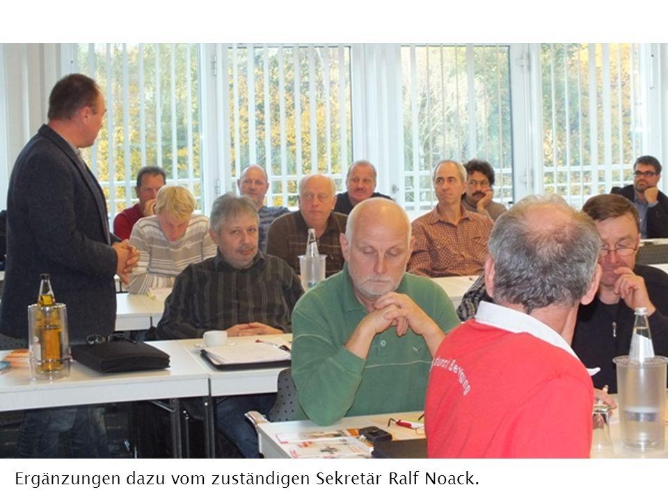 Ergänzungen dazu vom zuständigen Sekretär Ralf Noack.