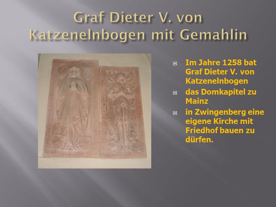 Im Jahre 1258 bat Graf Dieter V. von Katzenelnbogen das Domkapitel zu Mainz in Zwingenberg eine eigene Kirche mit Friedhof bauen zu dürfen.