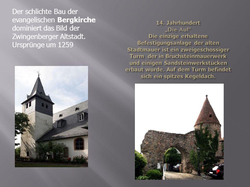 Der schlichte Bau der evangelischen Bergkirche dominiert das Bild der Zwingenberger Altstadt. Ursprünge um 1259