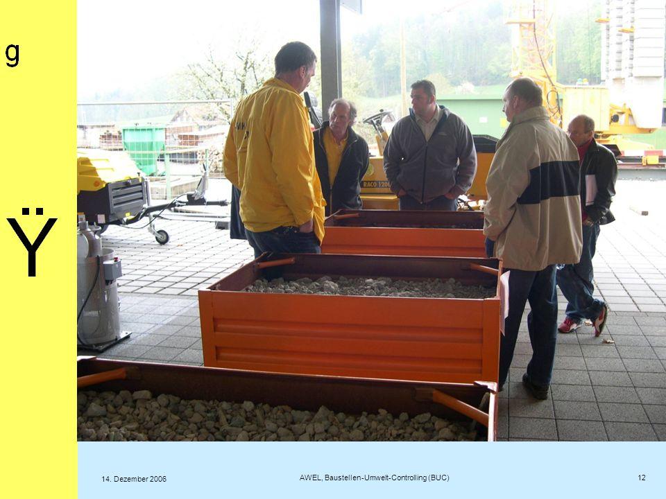 Fotos aus Sursee 12 AWEL, Baustellen-Umwelt-Controlling (BUC) 14. Dezember 2006