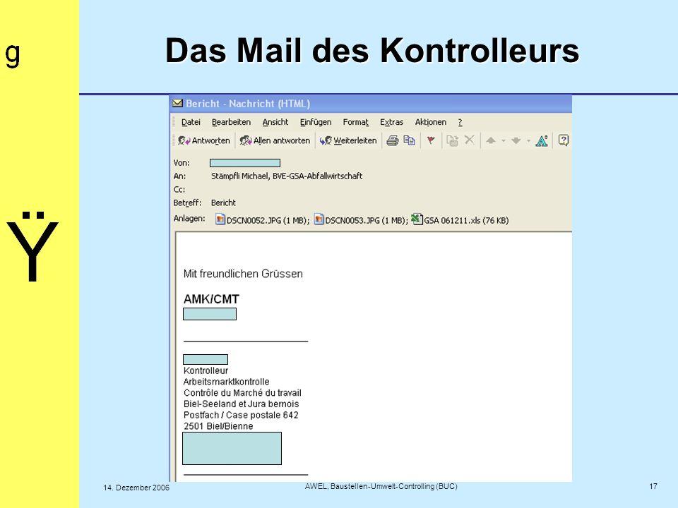 17 AWEL, Baustellen-Umwelt-Controlling (BUC) 14. Dezember 2006 Das Mail des Kontrolleurs