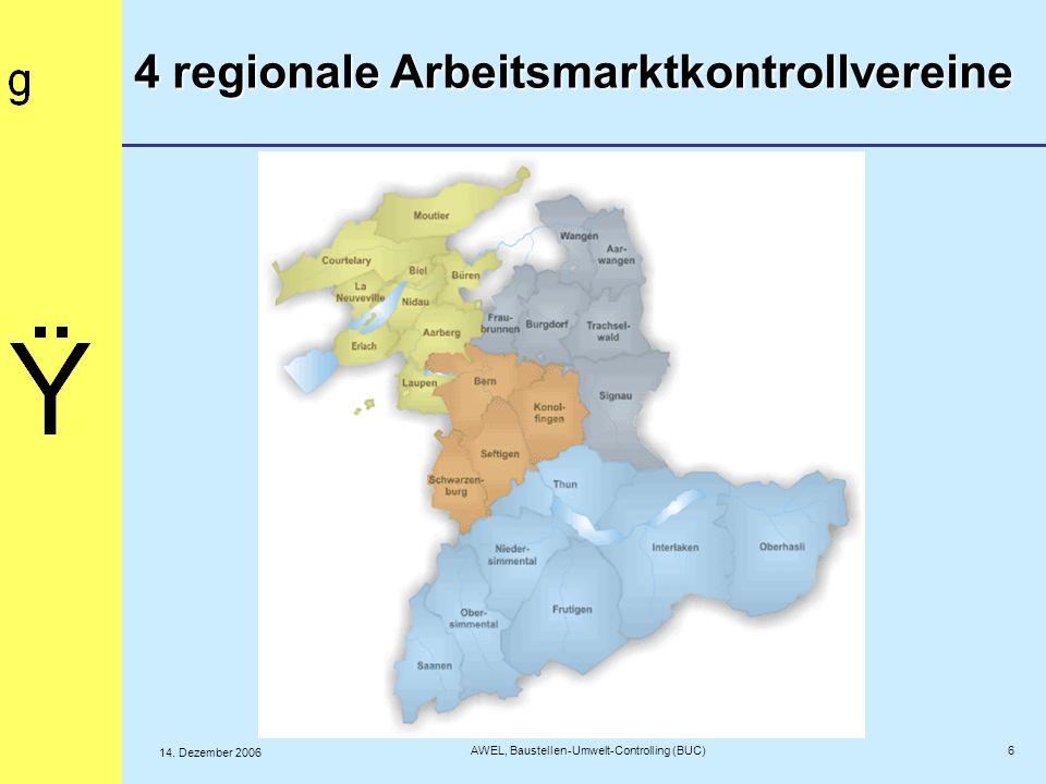 Geschäftsstelle: Regionalsitz Baumeisterverband Jeder Geschäftsstelle ist 1 Kontrolleur zugeteilt, Region Biel- Seeland deren 2 (Jura)Kostenvorteil durch Mini- InfrastrukturenNachteil: Kultur divergiert 7 AWEL, Baustellen-Umwelt-Controlling (BUC) 14.