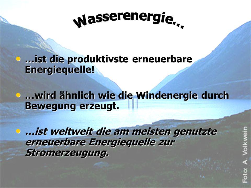 …ist die produktivste erneuerbare Energiequelle! …ist die produktivste erneuerbare Energiequelle! …wird ähnlich wie die Windenergie durch Bewegung erz
