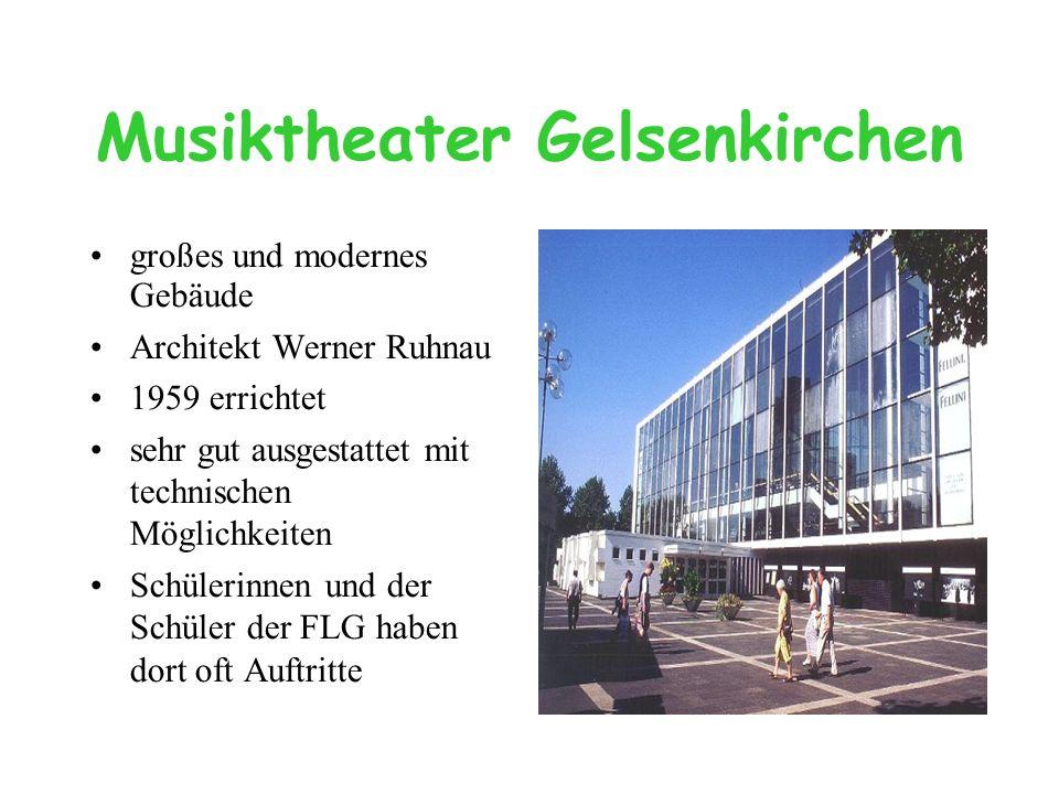 Musiktheater Gelsenkirchen großes und modernes Gebäude Architekt Werner Ruhnau 1959 errichtet sehr gut ausgestattet mit technischen Möglichkeiten Schü