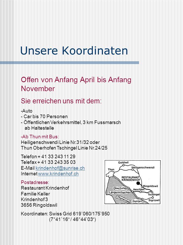 Offen von Anfang April bis Anfang November Sie erreichen uns mit dem: -Auto - Car bis 70 Personen - Öffentlichen Verkehrsmittel, 3 km Fussmarsch ab Haltestelle -Ab Thun mit Bus: Heiligenschwendi Linie Nr.31/32 oder Thun Oberhofen Tschingel Linie Nr.24/25 Telefon + 41 33 243 11 29 Telefax + 41 33 243 35 03 E-Mail krindenhof@sunrise.ch Internet www.krindenhof.chkrindenhof@sunrise.chwww.krindenhof.ch Postadresse: Restaurant Krindenhof Familie Keller Krindenhof 3 3656 Ringoldswil Koordinaten: Swiss Grid 619`060/175`950 (7°41`16 / 46°44`03) Unsere Koordinaten