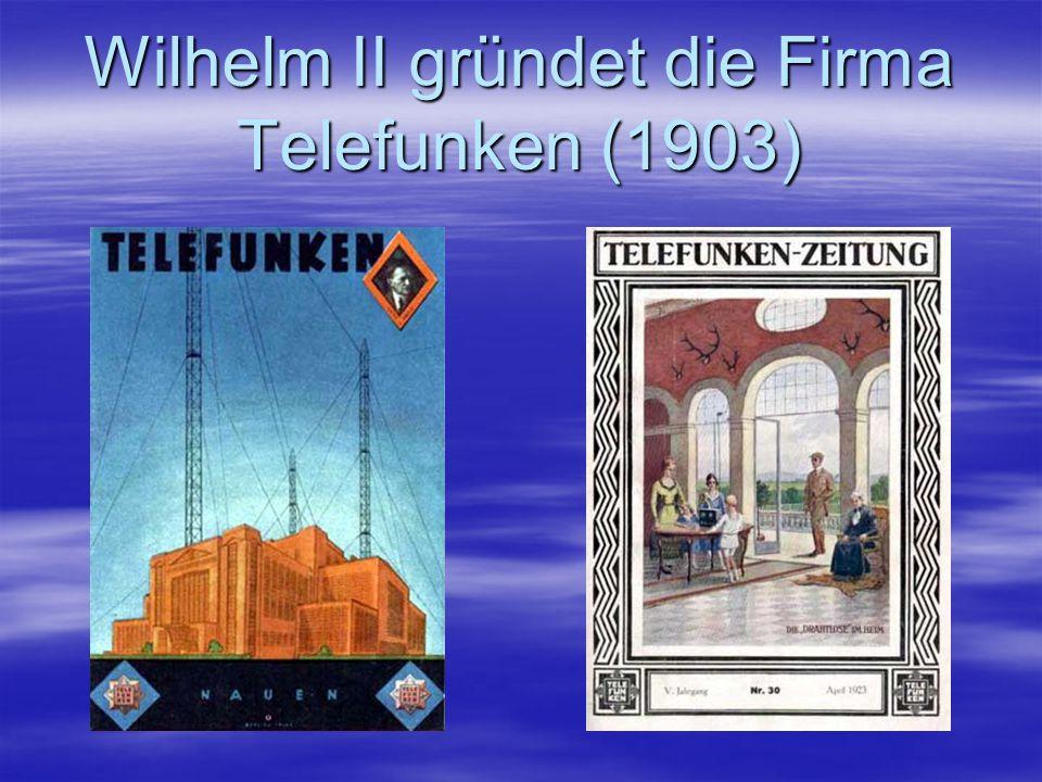 Wilhelm II gründet die Firma Telefunken (1903)