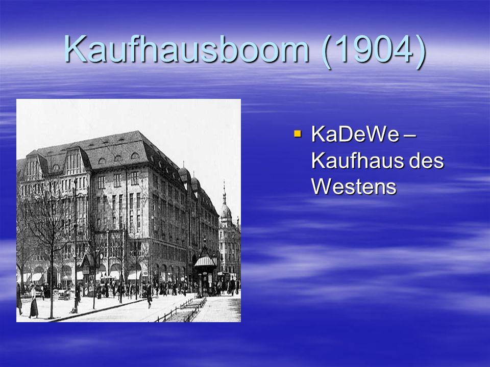 Kaufhausboom (1904) KaDeWe – Kaufhaus des Westens KaDeWe – Kaufhaus des Westens