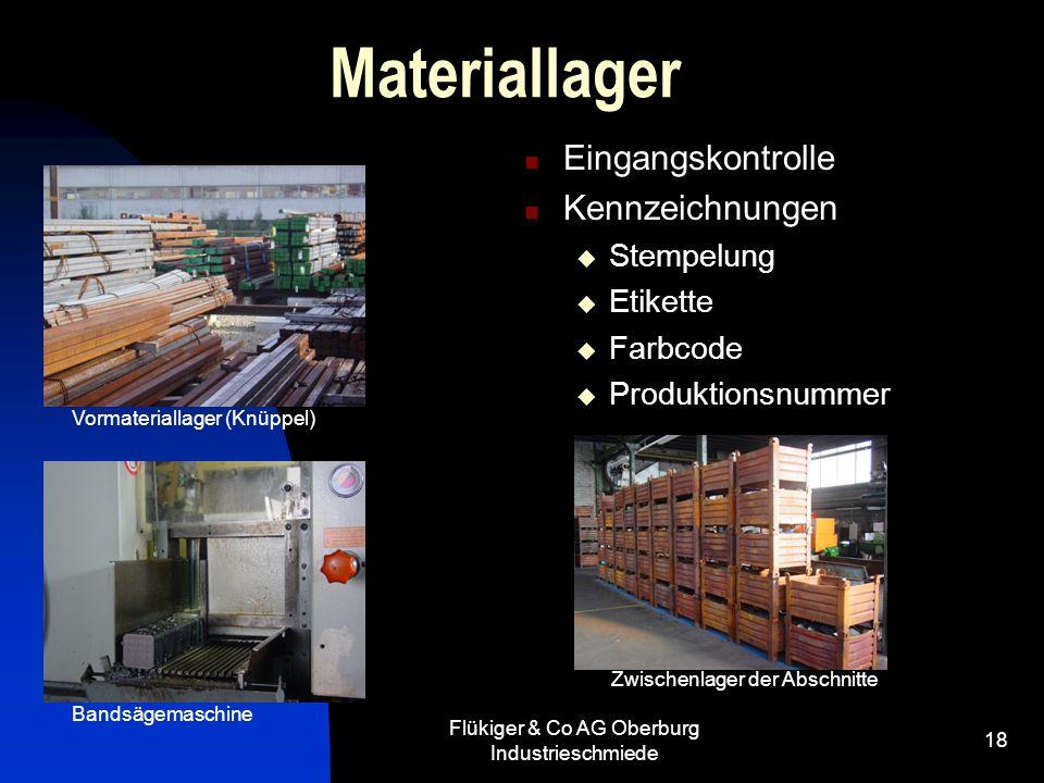 Flükiger & Co AG Oberburg Industrieschmiede 18 Materiallager Eingangskontrolle Kennzeichnungen Stempelung Etikette Farbcode Produktionsnummer Vormater