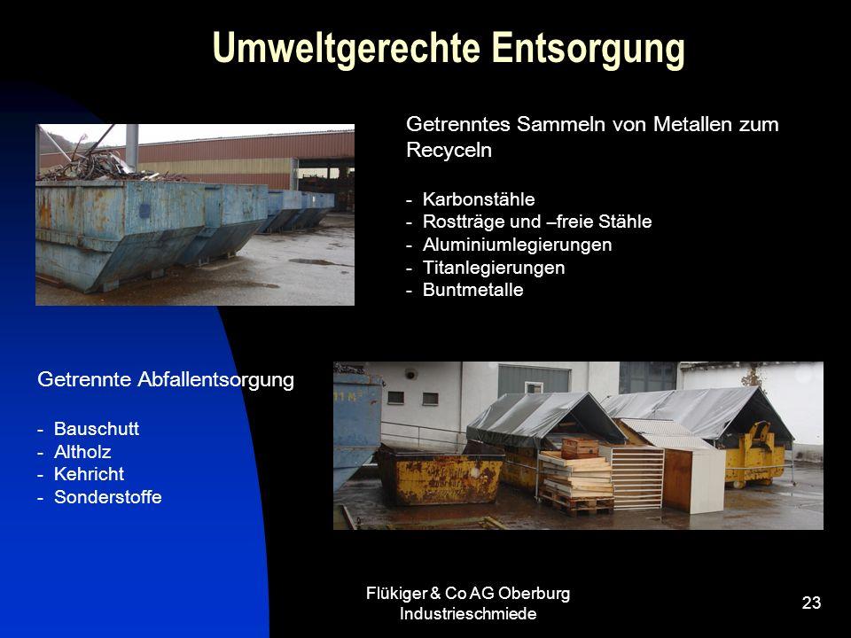 Flükiger & Co AG Oberburg Industrieschmiede 23 Umweltgerechte Entsorgung Getrenntes Sammeln von Metallen zum Recyceln - Karbonstähle - Rostträge und –