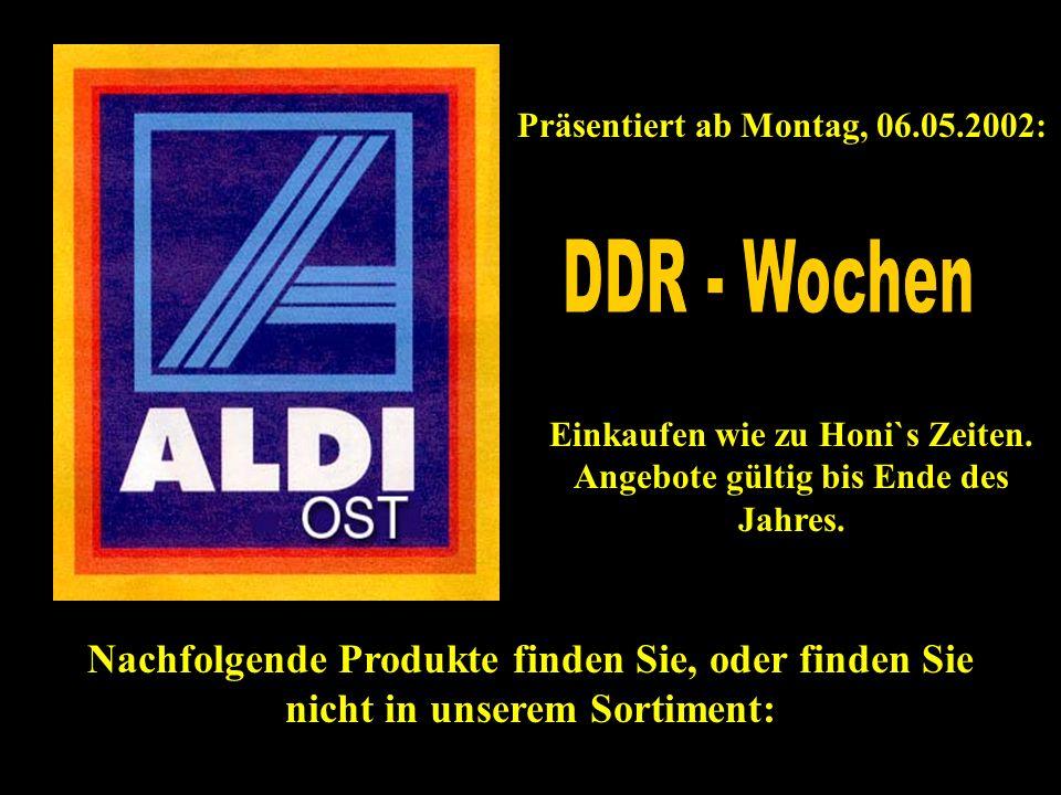 Präsentiert ab Montag, 06.05.2002: Einkaufen wie zu Honi`s Zeiten.