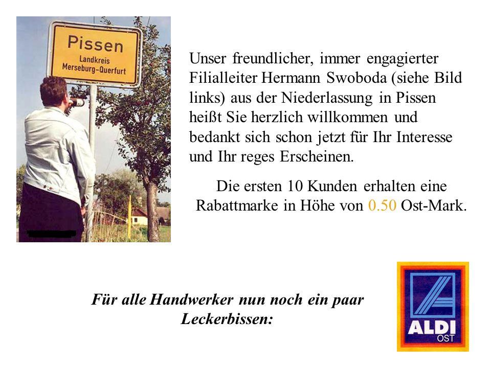 Unser freundlicher, immer engagierter Filialleiter Hermann Swoboda (siehe Bild links) aus der Niederlassung in Pissen heißt Sie herzlich willkommen und bedankt sich schon jetzt für Ihr Interesse und Ihr reges Erscheinen.