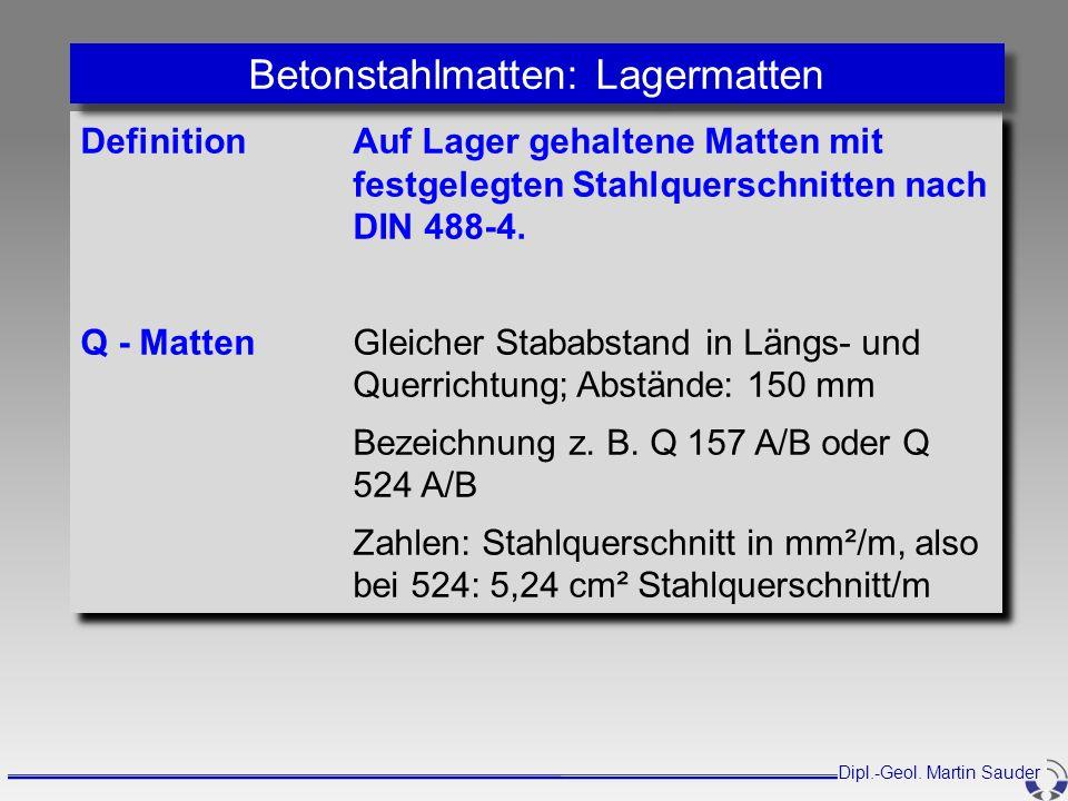 DefinitionAuf Lager gehaltene Matten mit festgelegten Stahlquerschnitten nach DIN 488-4. Q - MattenGleicher Stababstand in Längs- und Querrichtung; Ab