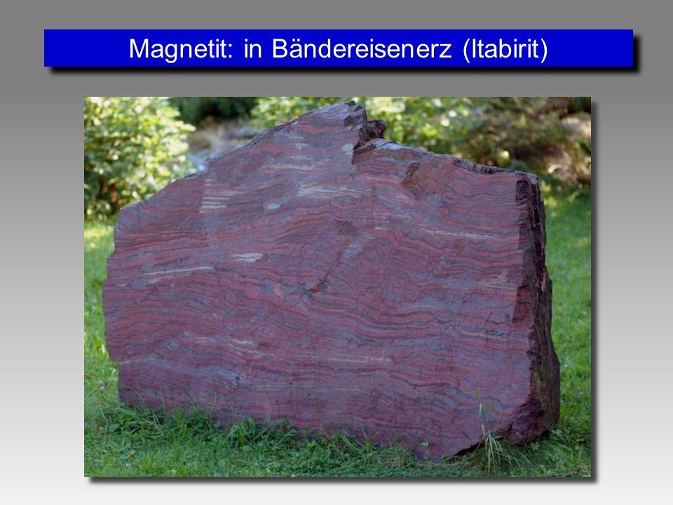 Magnetit: in Bändereisenerz (Itabirit)