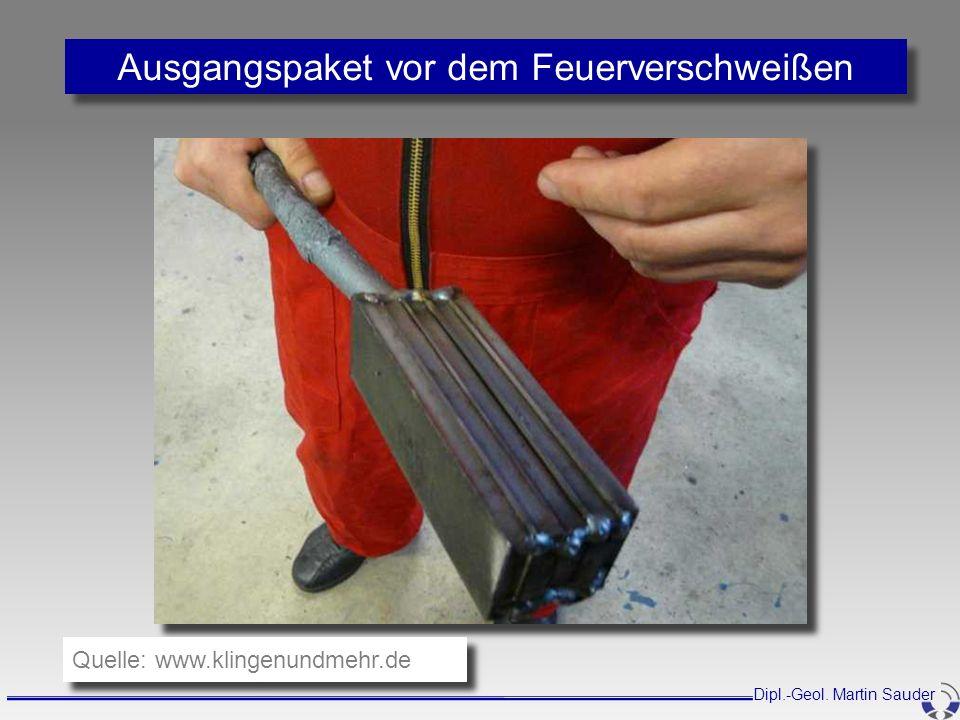 Ausgangspaket vor dem Feuerverschweißen Dipl.-Geol. Martin Sauder Quelle: www.klingenundmehr.de