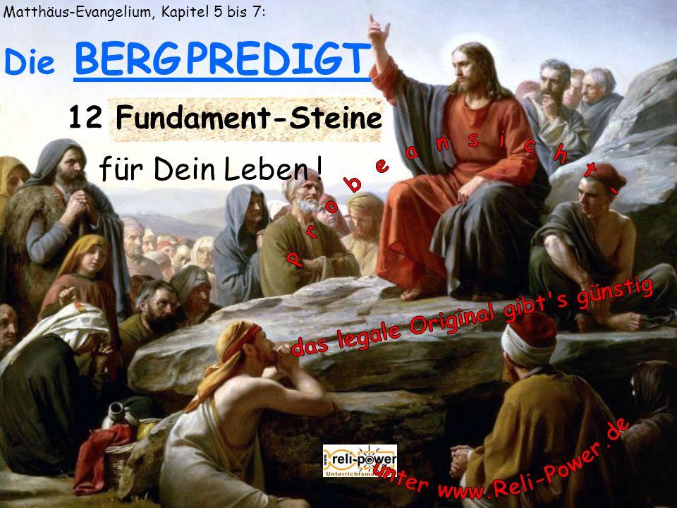 Matthäus-Evangelium, Kapitel 5 bis 7: Die BERG PREDIGT 12 Fundament-Steine für Dein Leben !