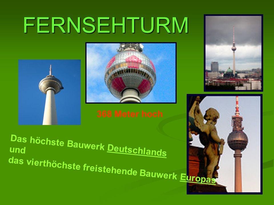 FERNSEHTURM 368 Meter hoch Das höchste Bauwerk DeutschlandsDeutschlands und das vierthöchste freistehende Bauwerk EuropasEuropas