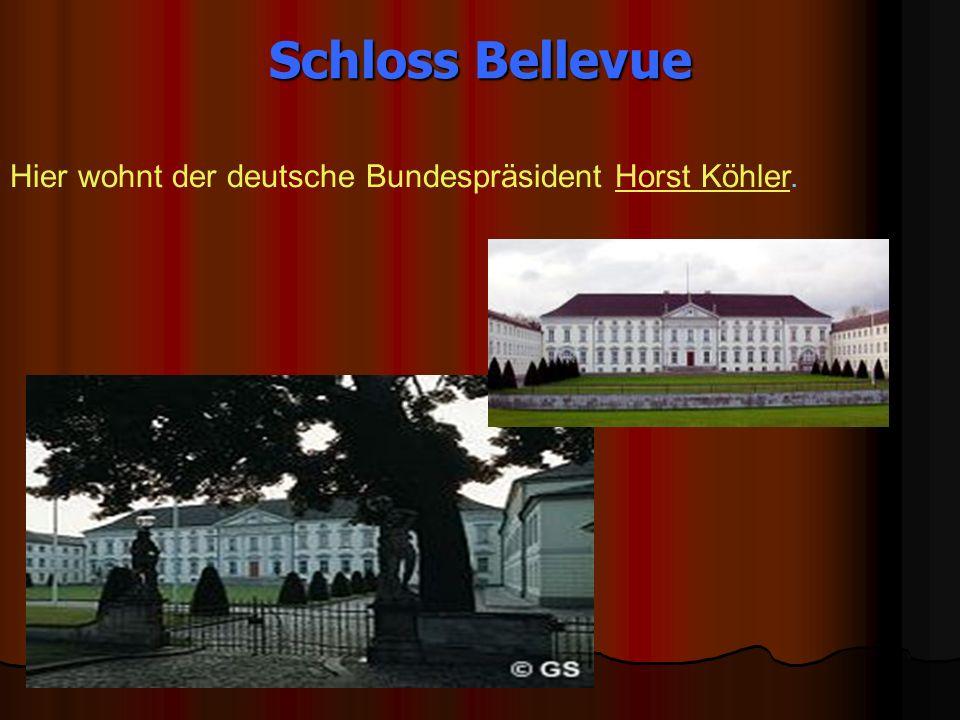 Schloss Bellevue Hier wohnt der deutsche Bundespräsident Horst Köhler.Horst Köhler