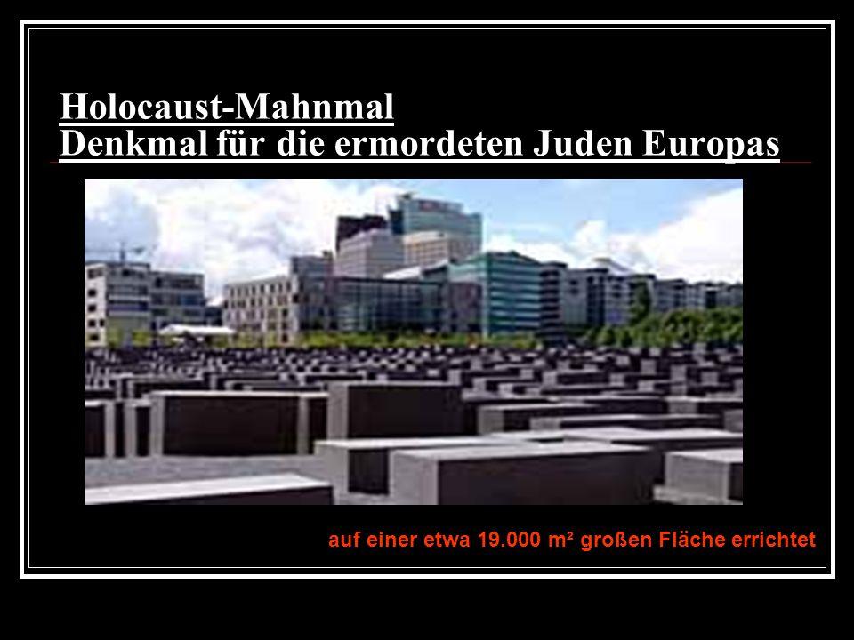 Holocaust-Mahnmal Denkmal für die ermordeten Juden Europas auf einer etwa 19.000 m² großen Fläche errichtet