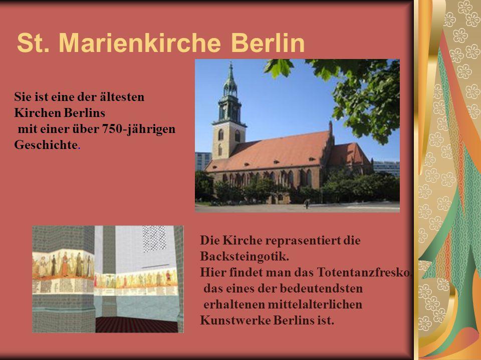 St. Marienkirche Berlin Sie ist eine der ältesten Kirchen Berlins mit einer über 750-jährigen Geschichte. Die Kirche reprasentiert die Backsteingotik.
