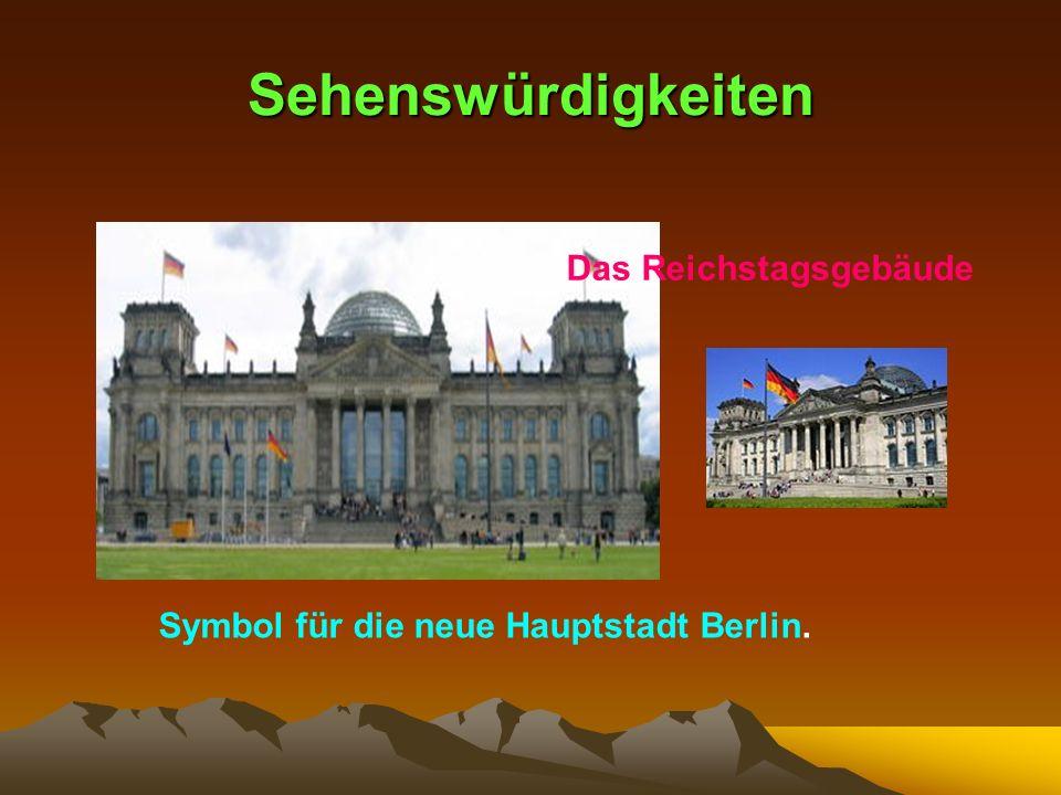 Sehenswürdigkeiten Das Reichstagsgebäude Symbol für die neue Hauptstadt Berlin.