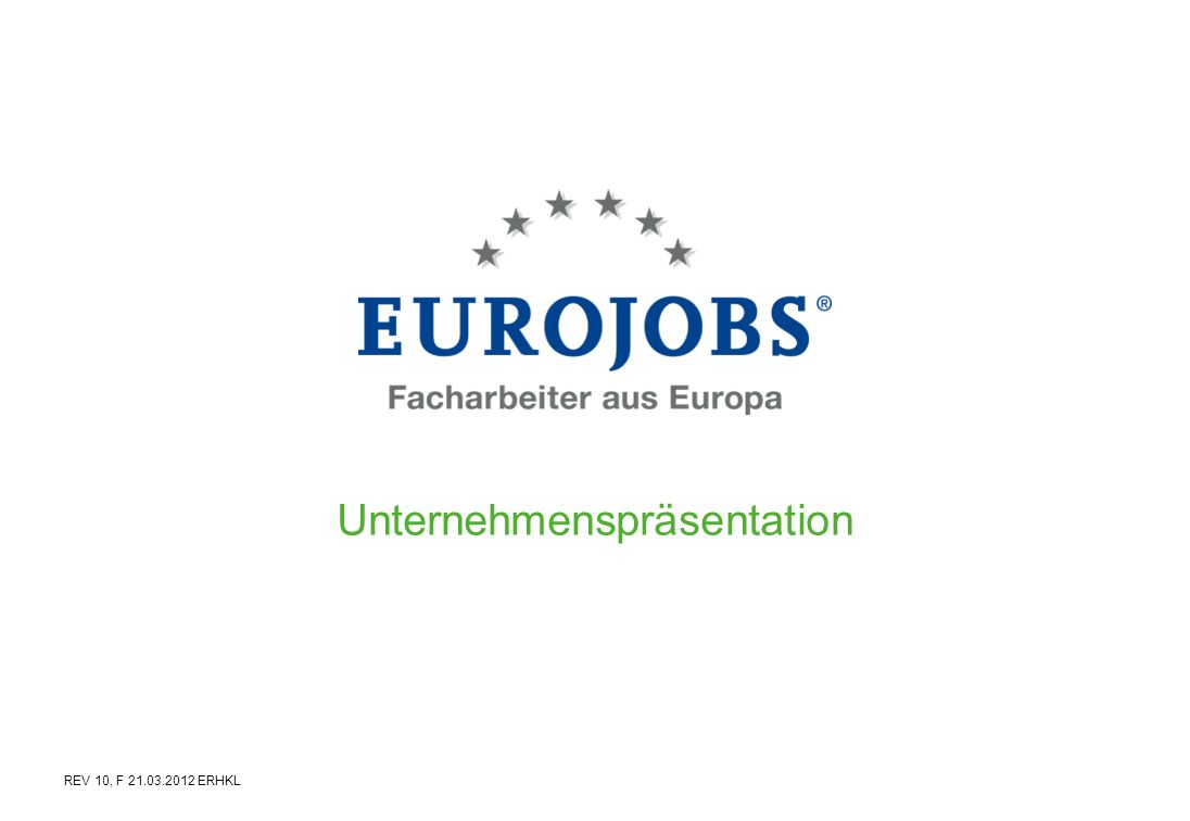 Unternehmenspräsentation REV 10, F 21.03.2012 ERHKL