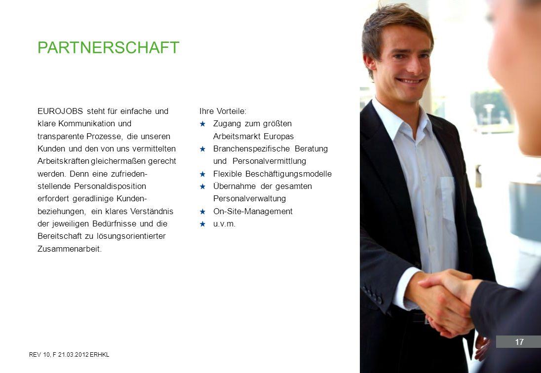 17 EUROJOBS steht für einfache und klare Kommunikation und transparente Prozesse, die unseren Kunden und den von uns vermittelten Arbeitskräften gleic