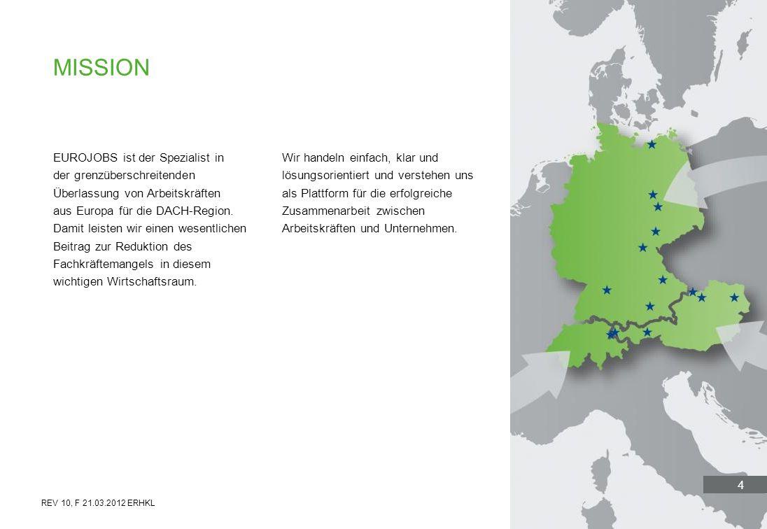 4 EUROJOBS ist der Spezialist in der grenzüberschreitenden Überlassung von Arbeitskräften aus Europa für die DACH-Region. Damit leisten wir einen wese