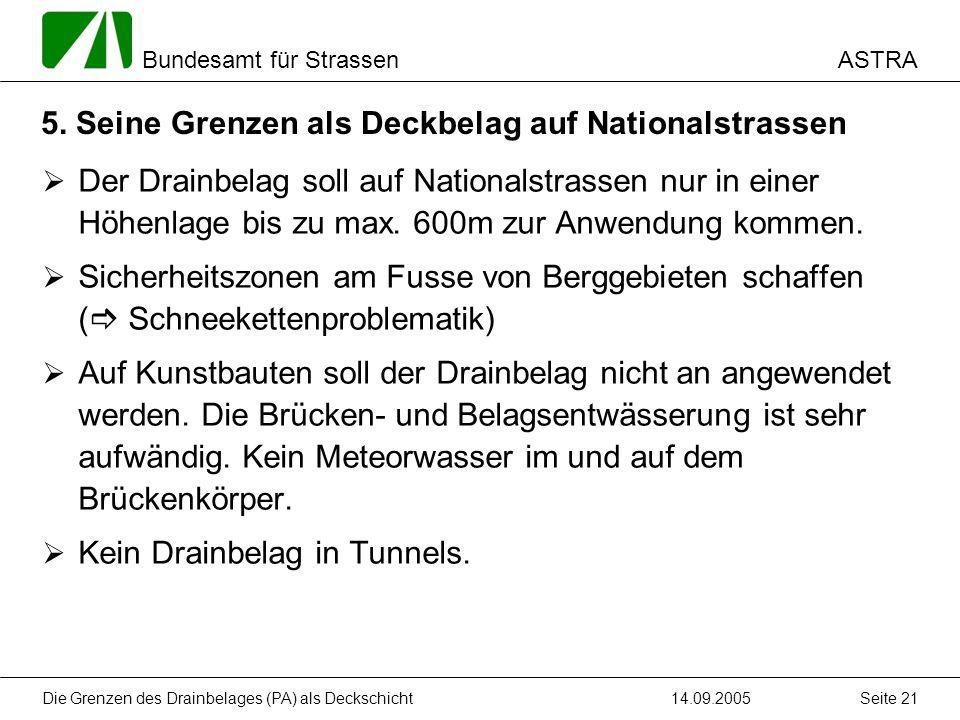 ASTRA Bundesamt für Strassen 14.09.2005Die Grenzen des Drainbelages (PA) als Deckschicht Seite 21 5. Seine Grenzen als Deckbelag auf Nationalstrassen