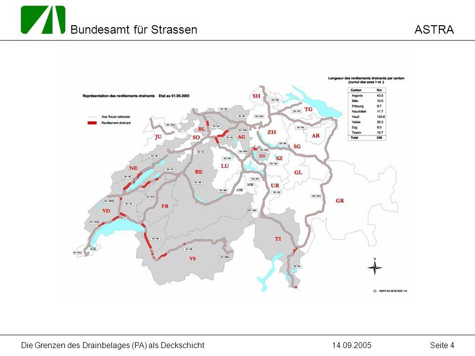 ASTRA Bundesamt für Strassen 14.09.2005Die Grenzen des Drainbelages (PA) als Deckschicht Seite 4