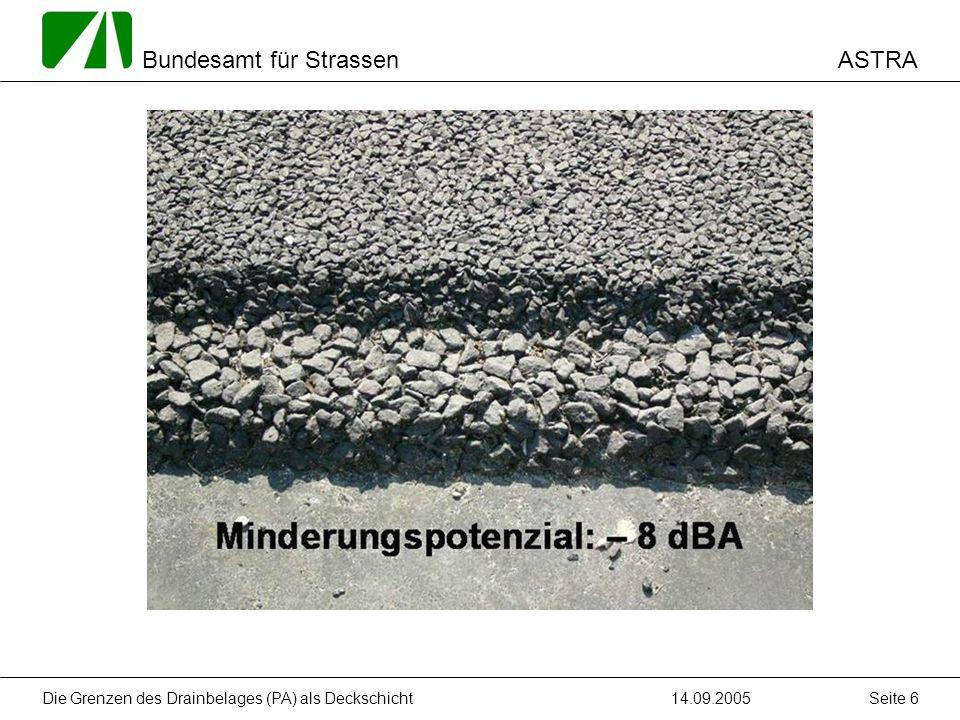 ASTRA Bundesamt für Strassen 14.09.2005Die Grenzen des Drainbelages (PA) als Deckschicht Seite 6