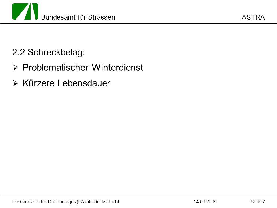 ASTRA Bundesamt für Strassen 14.09.2005Die Grenzen des Drainbelages (PA) als Deckschicht Seite 7 2.2 Schreckbelag: Problematischer Winterdienst Kürzer