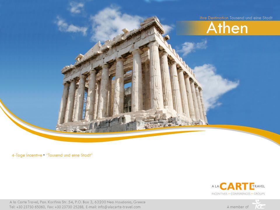 Athen A la Carte Travel, Pan. Korifinis Str. 54, P.O. Box 3, 63200 Nea Moudania, Greece Tel: +30 23730 65060, Fax: +30 23730 25288, E-mail: info@alaca