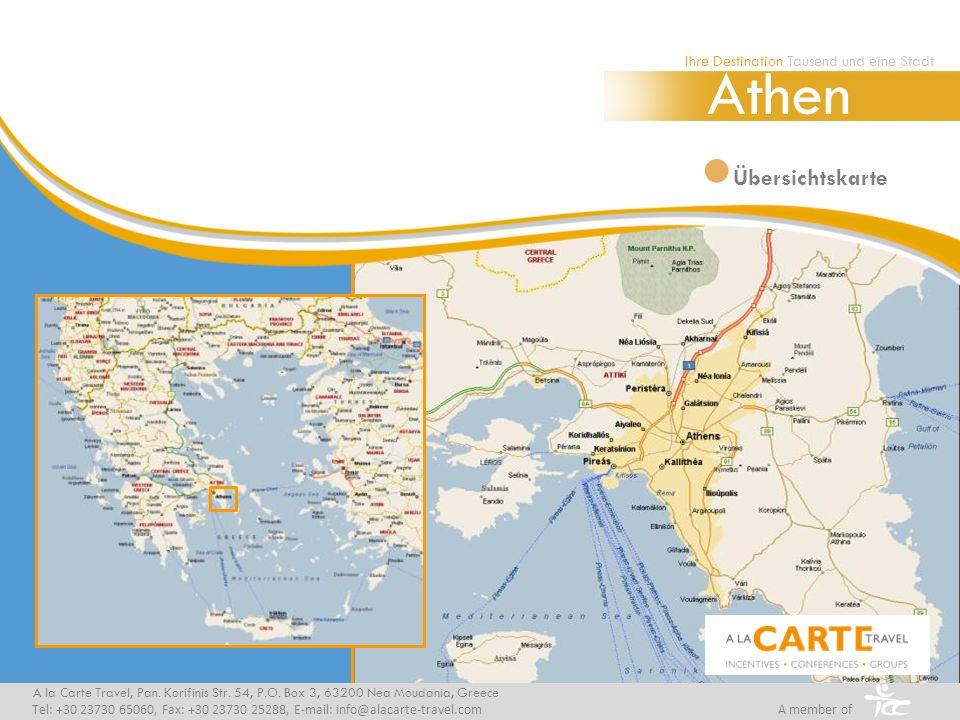 Übersichtskarte Ihre Destination Tausend und eine Stadt Athen A la Carte Travel, Pan. Korifinis Str. 54, P.O. Box 3, 63200 Nea Moudania, Greece Tel: +