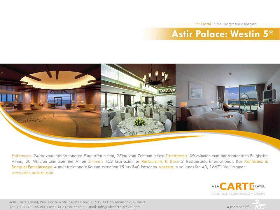 Astir Palace: Westin 5* Ihr Hotel in Vouliagmeni gelegen A la Carte Travel, Pan. Korifinis Str. 54, P.O. Box 3, 63200 Nea Moudania, Greece Tel: +30 23