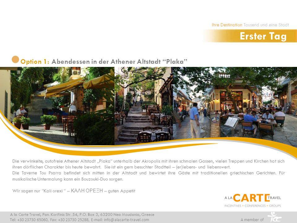 Option 1: Abendessen in der Athener Altstadt Plaka Erster Tag A la Carte Travel, Pan.