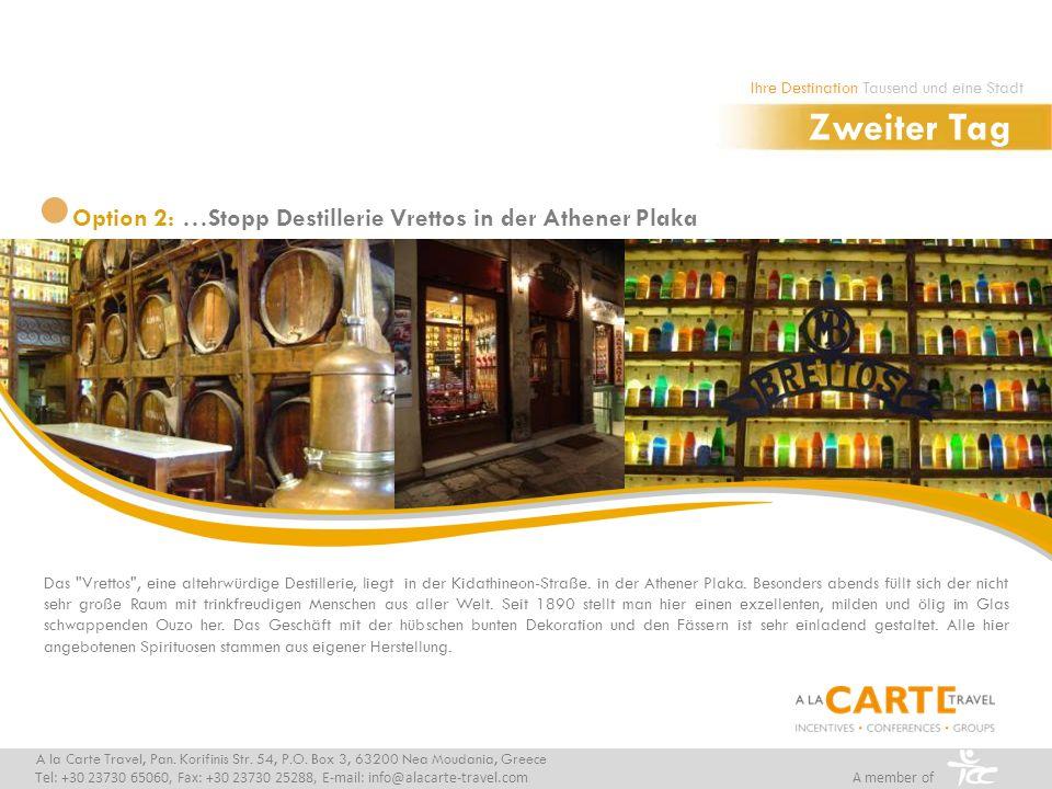 Das Vrettos , eine altehrwürdige Destillerie, liegt in der Kidathineon-Straße.