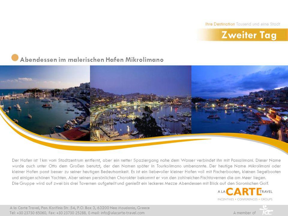 Abendessen im malerischen Hafen Mikrolimano A la Carte Travel, Pan. Korifinis Str. 54, P.O. Box 3, 63200 Nea Moudania, Greece Tel: +30 23730 65060, Fa