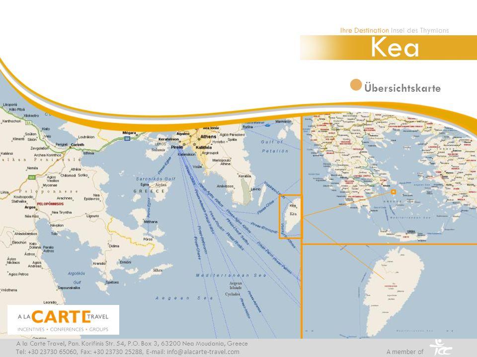 Übersichtskarte Ihre Destination Insel des Thymians Kea A la Carte Travel, Pan. Korifinis Str. 54, P.O. Box 3, 63200 Nea Moudania, Greece Tel: +30 237