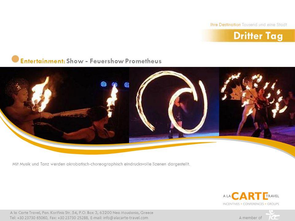 Mit Musik und Tanz werden akrobatisch-choreographisch eindrucksvolle Szenen dargestellt. Entertainment: Show - Feuershow Prometheus A la Carte Travel,