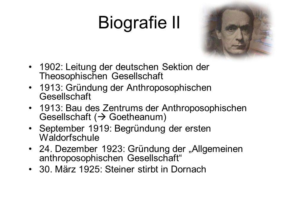 Biografie II 1902: Leitung der deutschen Sektion der Theosophischen Gesellschaft 1913: Gründung der Anthroposophischen Gesellschaft 1913: Bau des Zent