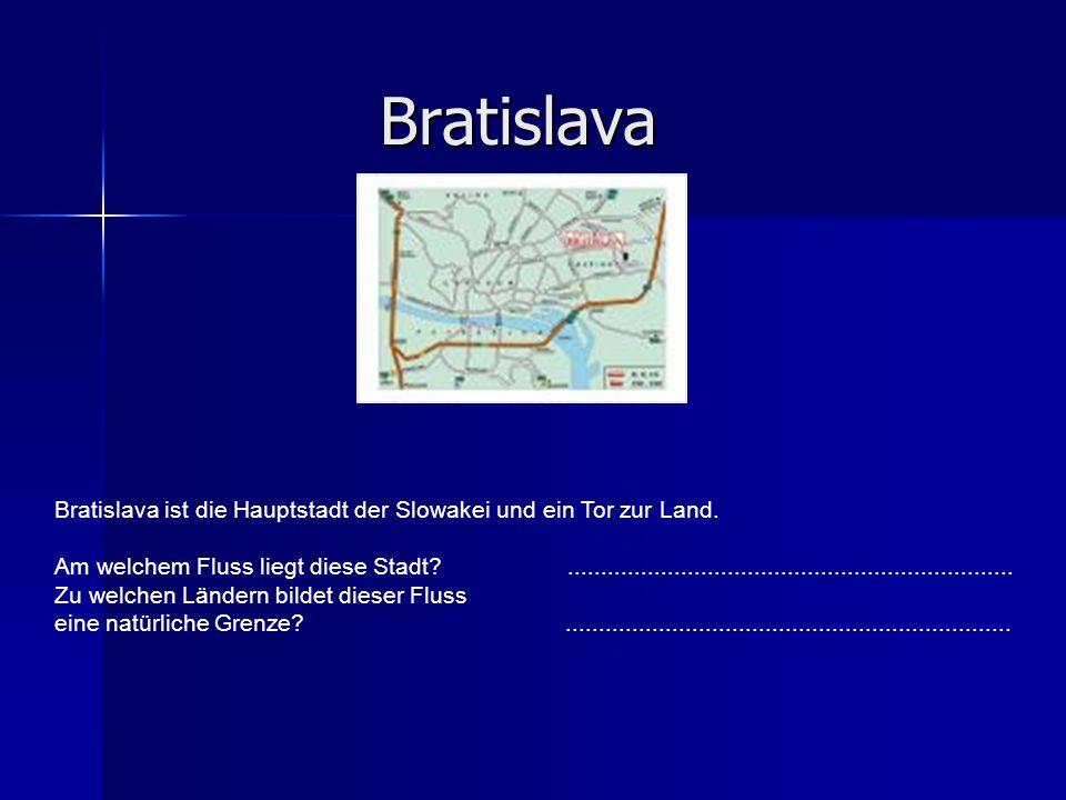 Bratislava Bratislava Bratislava ist die Hauptstadt der Slowakei und ein Tor zur Land. Am welchem Fluss liegt diese Stadt?............................