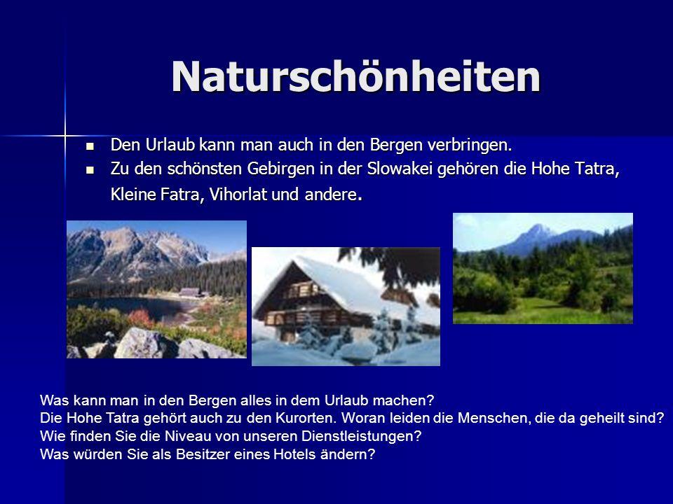 Naturschönheiten Den Urlaub kann man auch in den Bergen verbringen. Den Urlaub kann man auch in den Bergen verbringen. Zu den schönsten Gebirgen in de